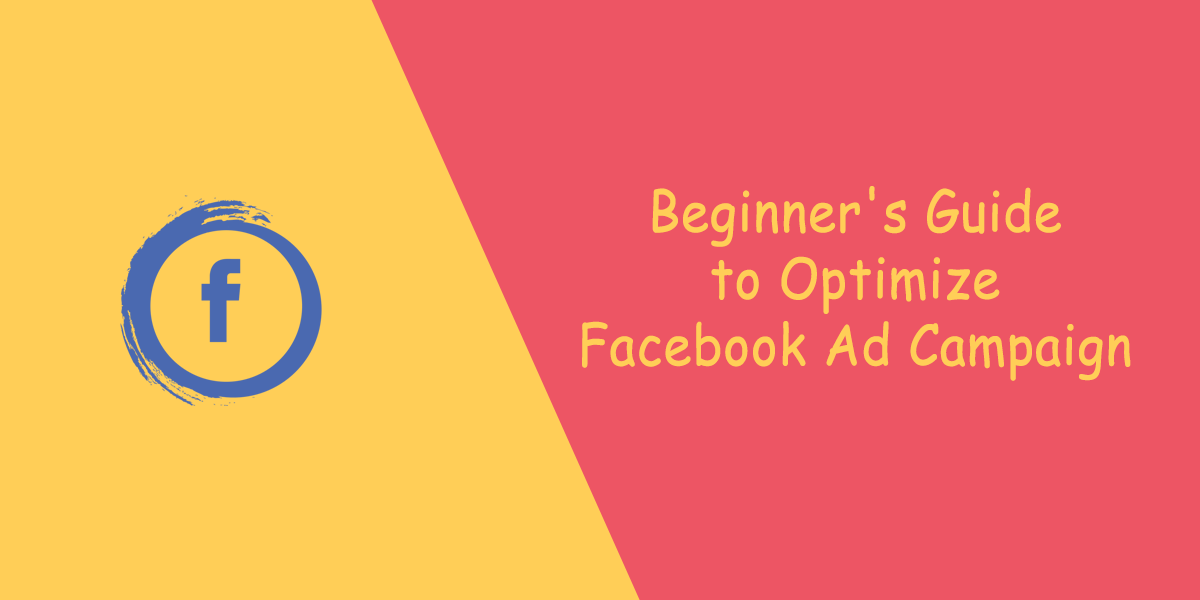 a-beginners-guide-to-optimize-facebook-ad-c