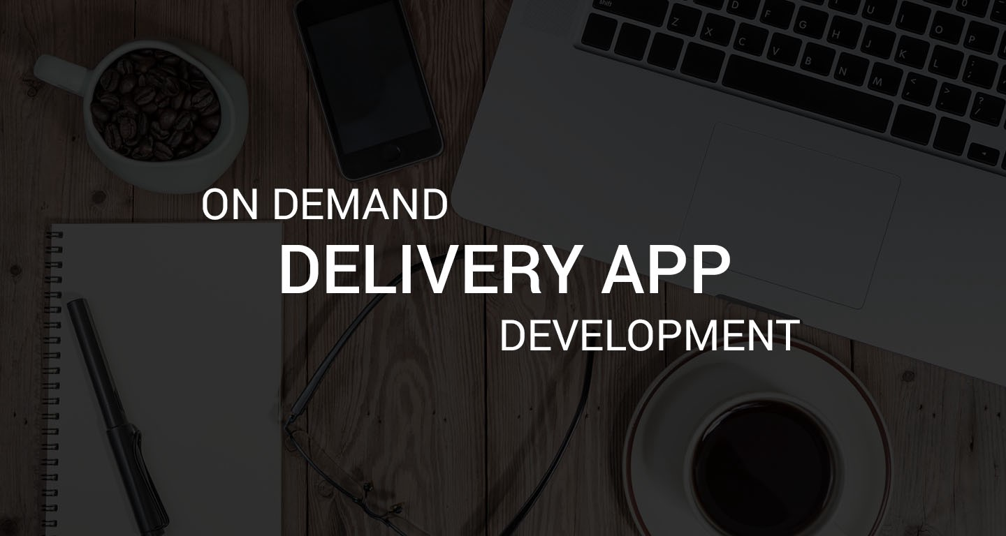 Top Reasons Business should invest in On-Demand Delivery App