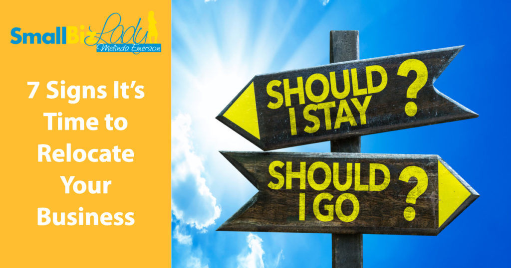 7 Signs It's Time to Relocate Your Business